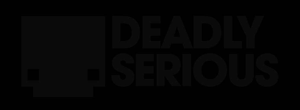 Deadly Serious Media